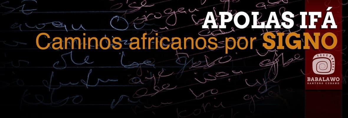 Apolas de Ifá, Ese Ifá Africanos por signo, Caminos africanos por signo